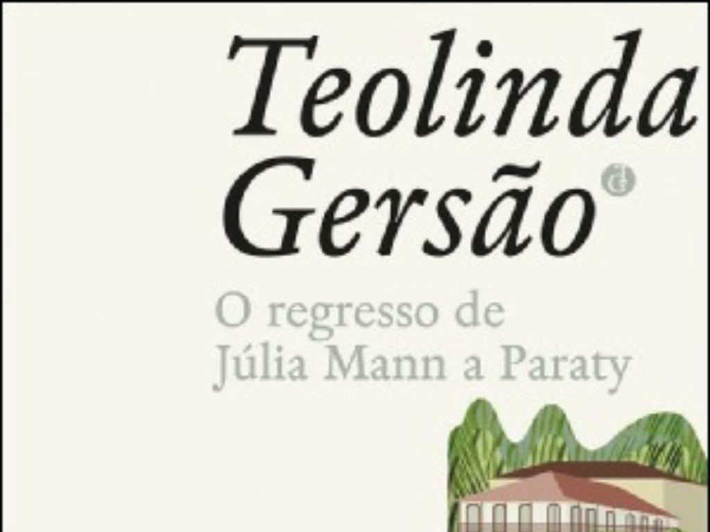 O Regresso de Júlia Mann a Paraty TEOLINDA GERSÃO